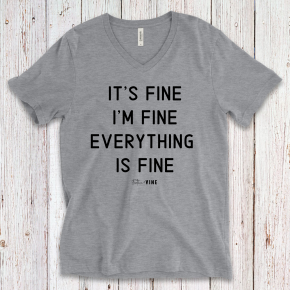 EVERYTHING IS FINE - GRAY