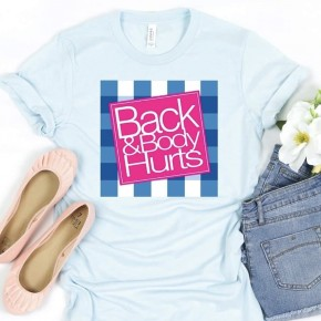 Back & Body Hurts Graphic Tee