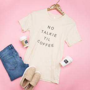 Coffee No Talkie Tee