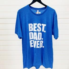 """""""Best. Dad. Ever."""" Tee"""