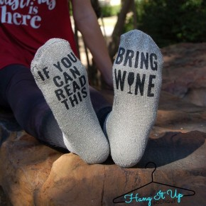 """If You Can Read This, Bring Wine"" Socks"