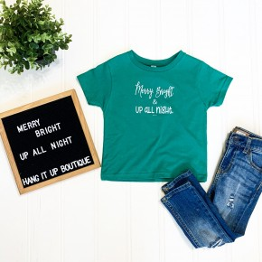 """""""Merry, Bright, and Up All Night"""" Toddler Tee"""