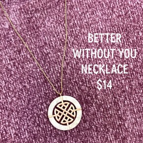 Better Without You Necklace