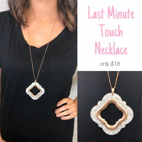 Last Minute Touch Necklace