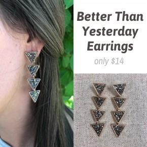 Better Than Yesterday Earrings
