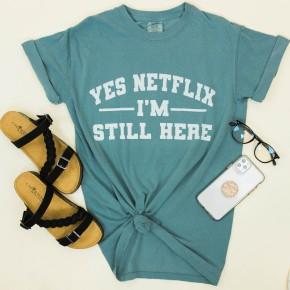 Netflix I'm Still Here Comfort Colors Tee *Final Sale*
