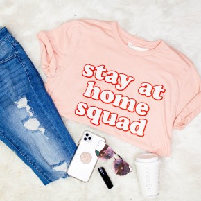 Stay At Home Squad Tee *Final Sale*