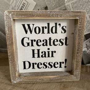 Framed Sign- World's Greatest Hairdresser