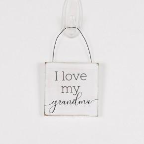 I Love My Grandma Hanging Sign