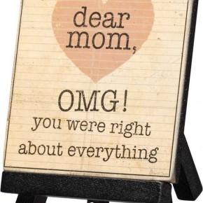 Mini Easel - Dear Mom You Were Right