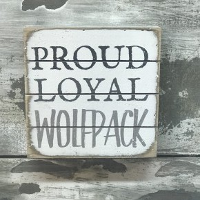 Proud Loyal Wolfpack Box Sign