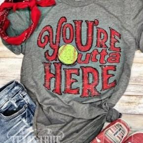 You're Outta Here Tee - Softball