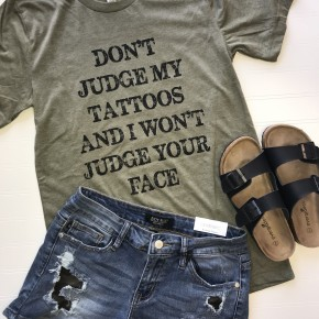 Don't Judge My Tattoos Graphic Tee