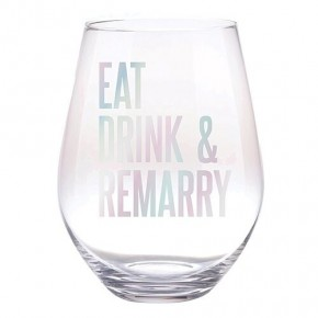 Eat Drink & Remarry 30 oz Wine Glass