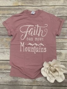 Faith Can Move Mountains Graphic Tee in Multiple Colors- Sizes 4-20