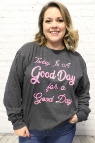 Today is a Good Day to Have a Good Day Long Sleeve Charcoal Top - Sizes 4-20