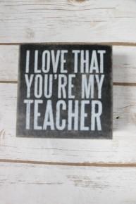 I Love That You're My Teacher Hinged Box