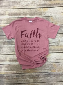 Faith- Love It, Live It Graphic Tee in Mauve - Sizes 4-18 *Final Sale*