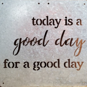 Today is a Good Day Galvanized Metal Sign