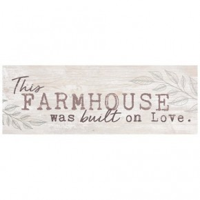 This Farmhouse Was Built On Love Pine Slat Sign