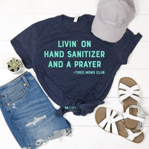 Hand Sanitizer and A Prayer Tee