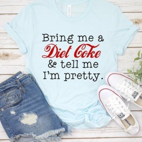 Bring Me A Diet Coke Graphic Tee