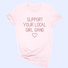 Support Your Local Girl Gang <3 Tee