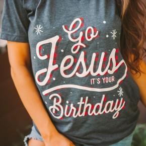 Go Jesus It's Your Birthday Tee