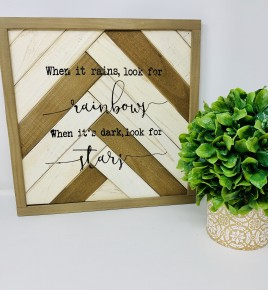 """Wooden sign """" When it rains, look for rainbows When it's dark look for stars"""""""