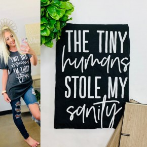 "Short sleeve graphic tee saying ""the tiny humans stole my sanity"""