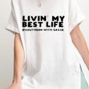 """Livin' My Best Life"" SWG Shirt"