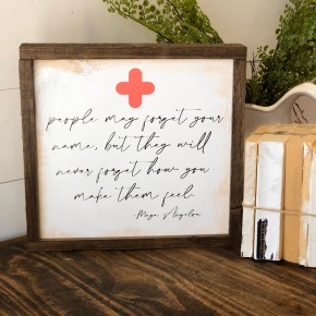 """How you make people feel"" Framed Wood Sign"