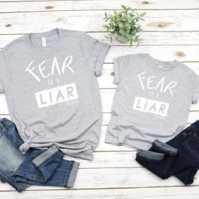 Fear Is A Liar - Adult tee