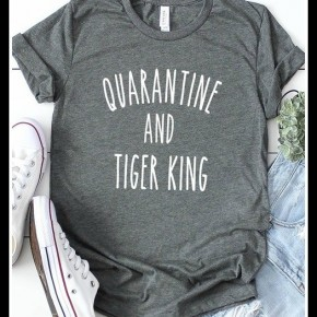 Quarantine & Tiger King Tee