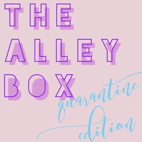 The Alley Box-Quarantine Edition
