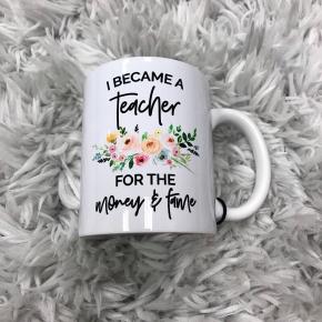 """WHITE CERAMIC MUG - """"I BECAME A TEACHER..."""""""