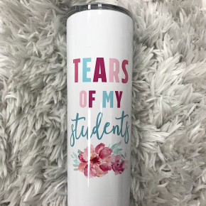 "TALL TRAVEL CUP - ""TEARS OF MY STUDENTS"""