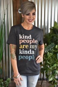 Kind People Are My Kinda People Tee