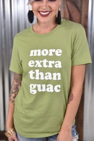 More Extra Than Guac Tee