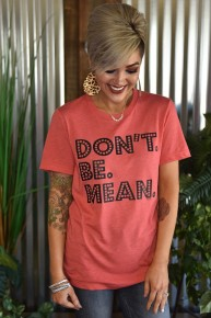 Don't Be Mean Tee