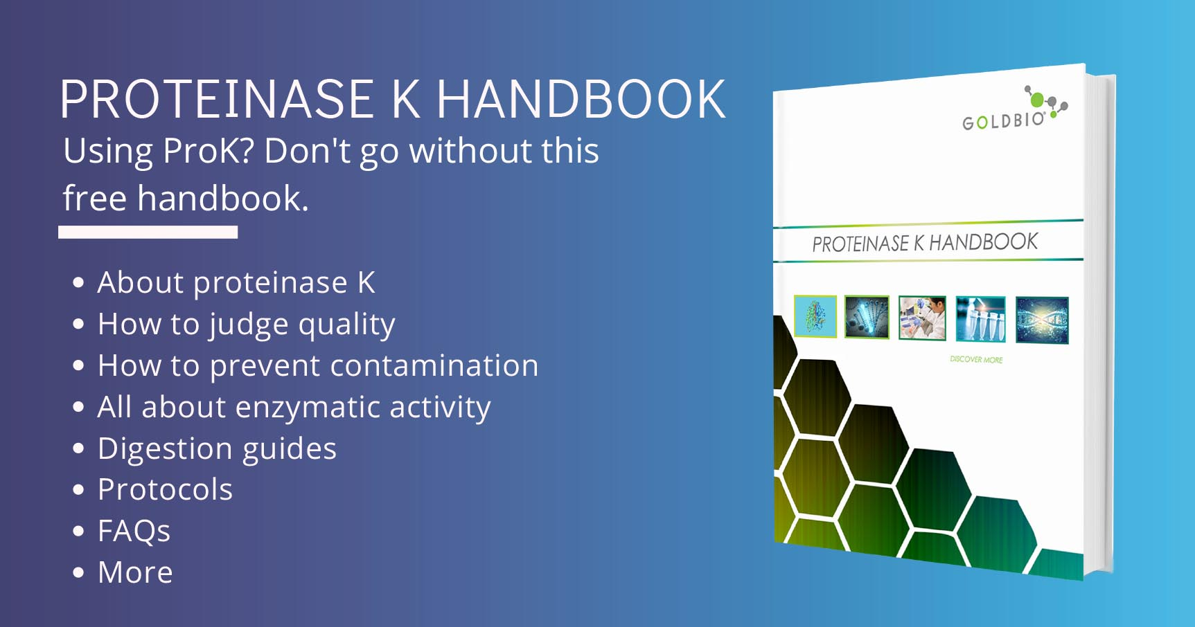Proteinase K Handbook - ProK handbook with digestion guides, enzymatic activity contamination prevention and more