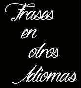 Frases en Otros Idiomas