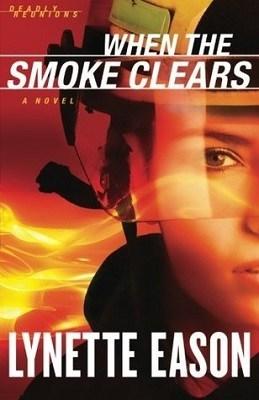 When the Smoke Clears, by Lynette Eason