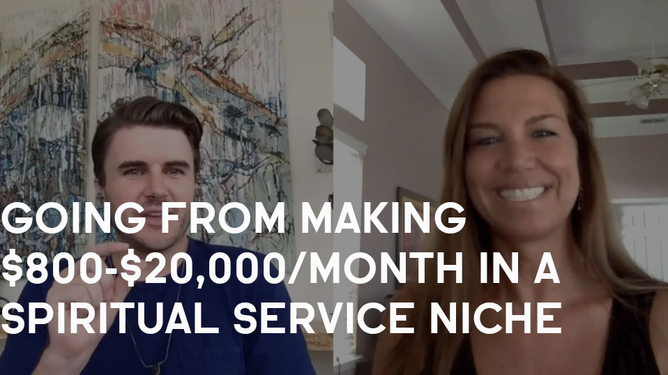 How Elle Went From $800-$20,000/Month In A Spiritual Service Niche