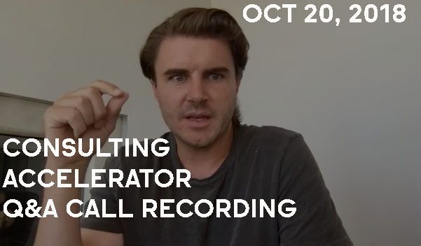 Consulting Accelerator Livestream Q&A, October 20th, 2018