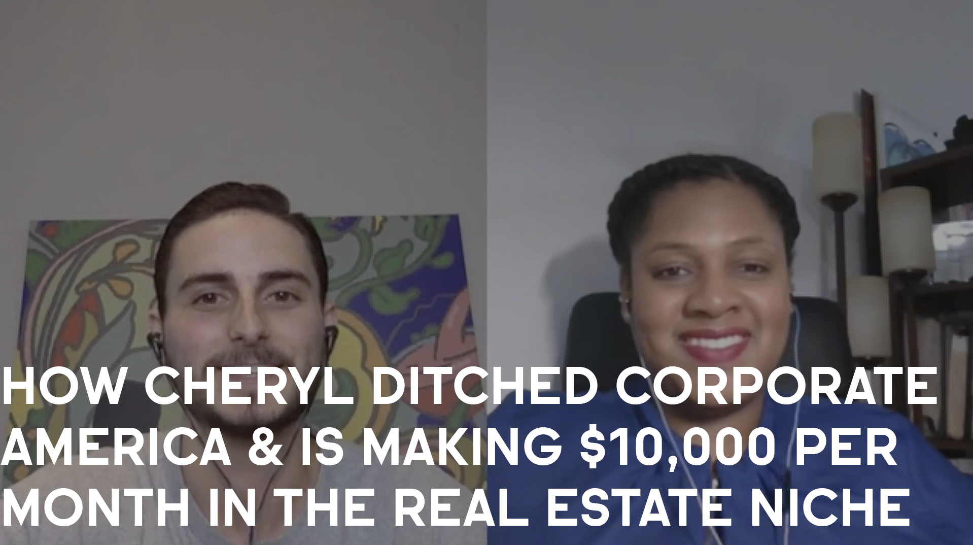 How Cheryl Ditched Corporate America And Is Making $10,000/Month In The Real Estate Niche