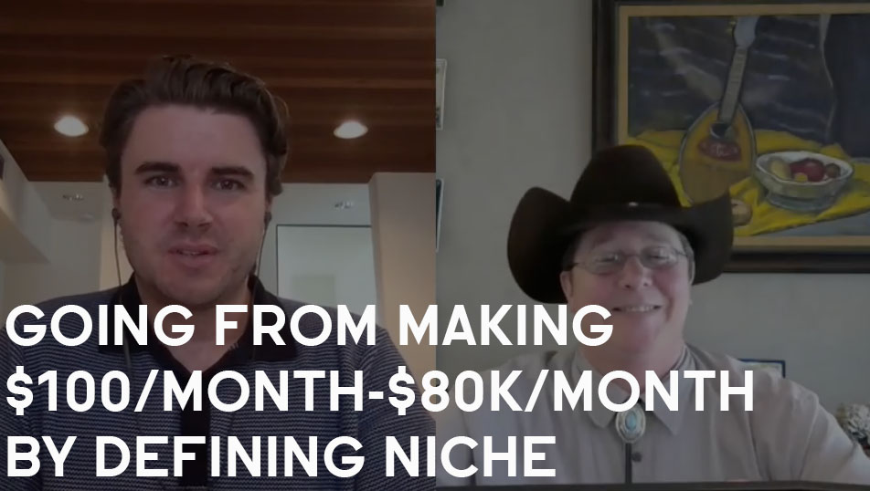 How Brandon Went From $100/Month-$80,000/Month By Defining His Niche
