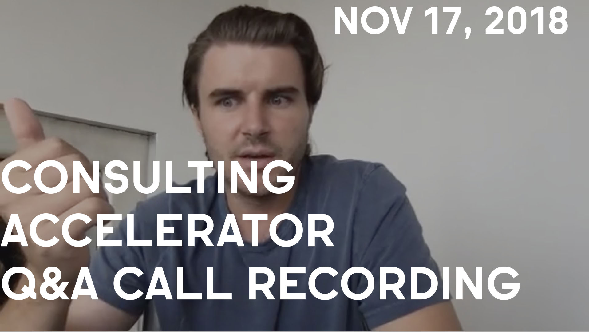 Consulting Accelerator Livestream Q&A, November 17th, 2018