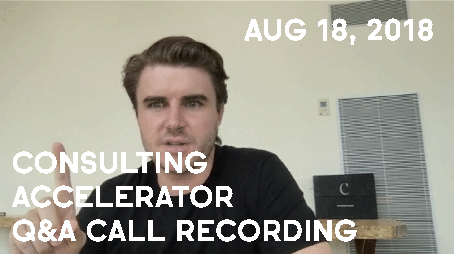 Consulting Accelerator Livestream Q&A, August 18th, 2018