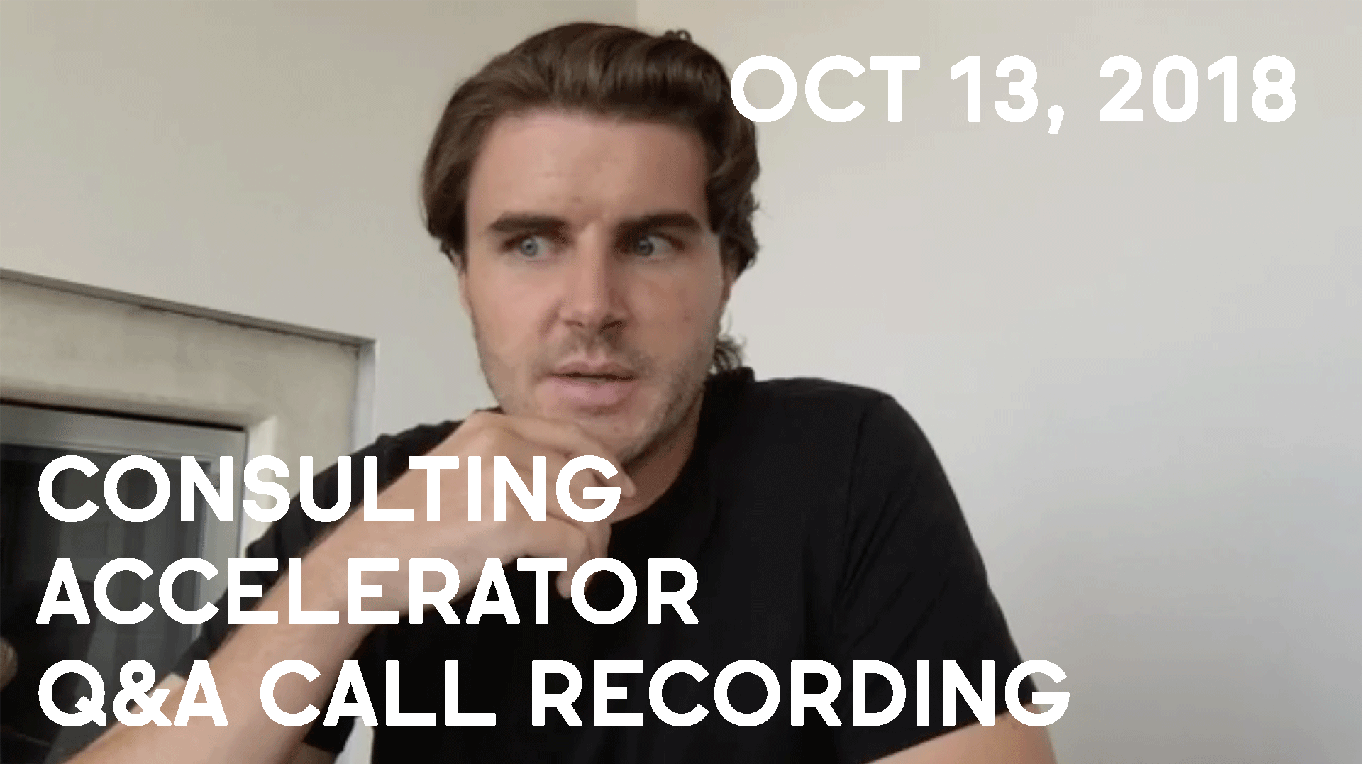 Consulting Accelerator Livestream Q&A, October 13th, 2018